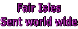 Fair Isles Sent world wide